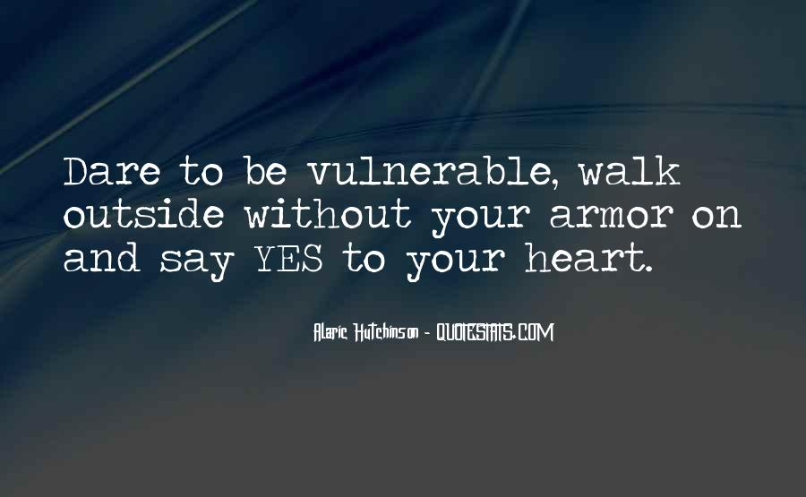 Quotes About Vulnerability #104601