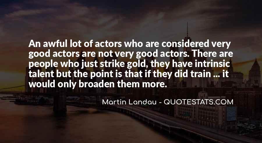 Martin Landau Quotes #1406230