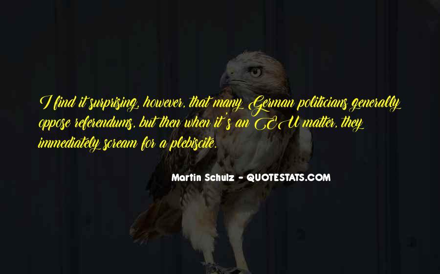 Martin Schulz Quotes #1365275