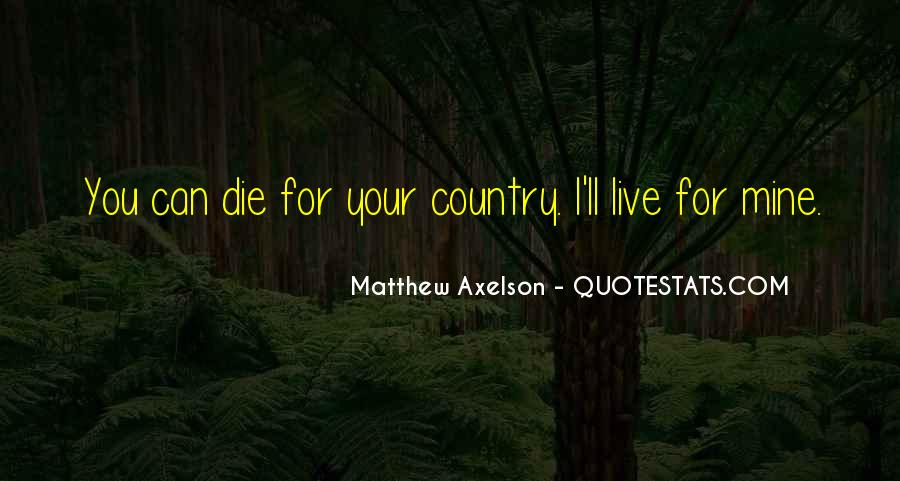 Matthew Axelson Quotes #1671111