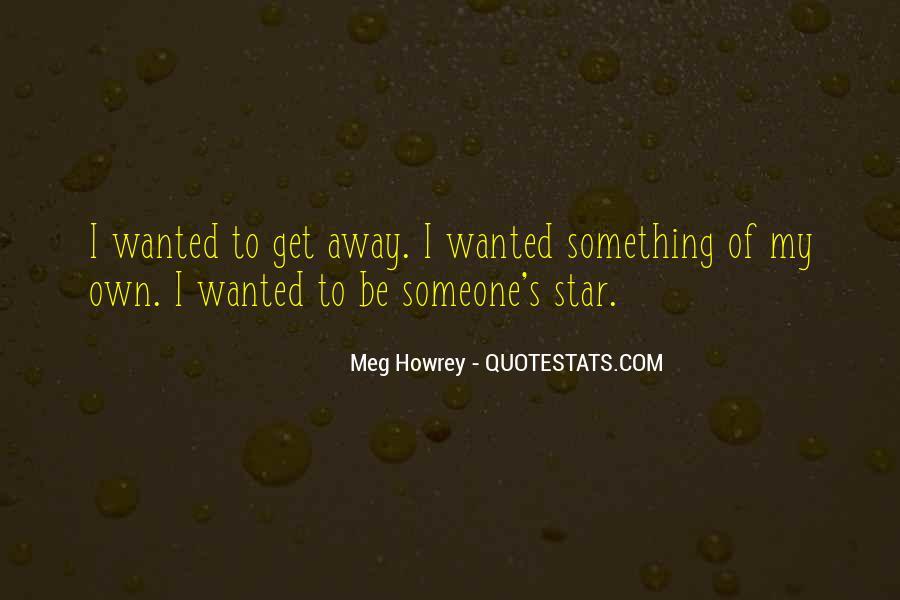 Meg Howrey Quotes #1340120