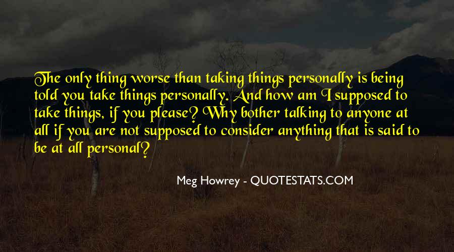 Meg Howrey Quotes #803910