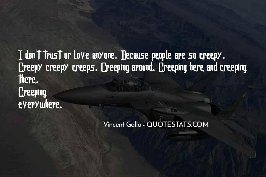 Quotes About Creeping Around #721811