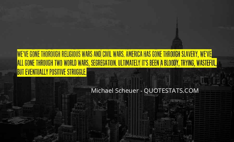 Michael Scheuer Quotes #634128