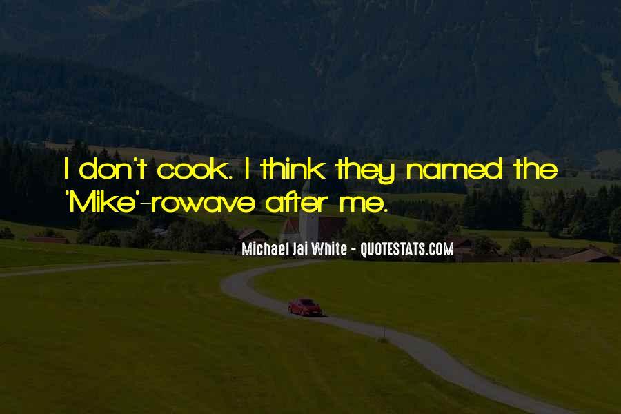 Michael White Quotes #1041264