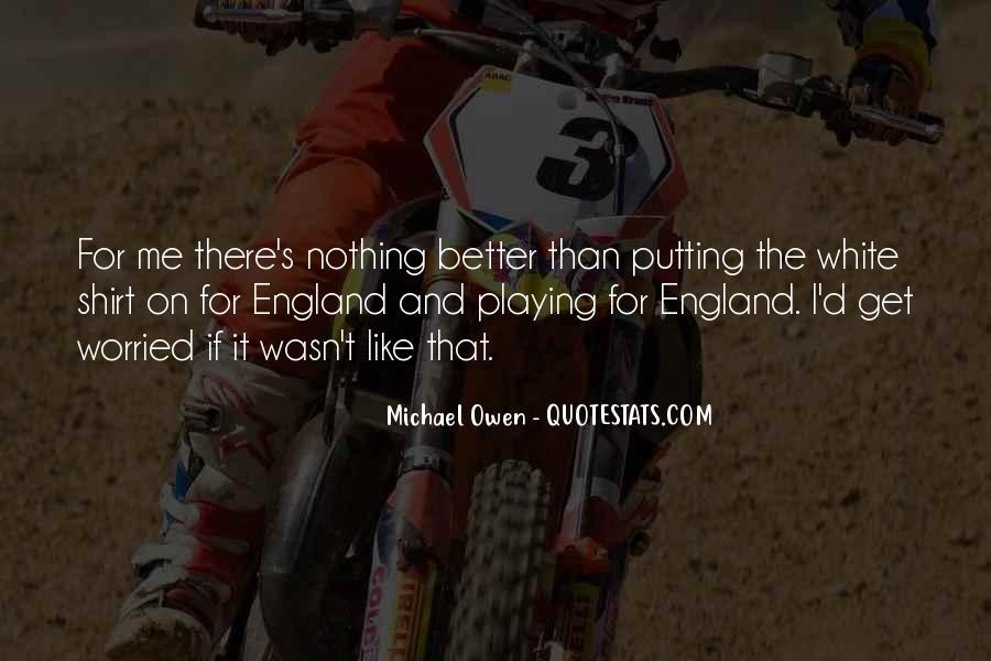 Michael White Quotes #1062927