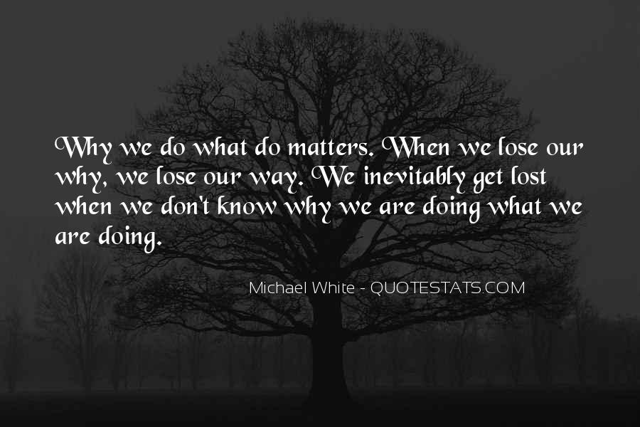 Michael White Quotes #1109633