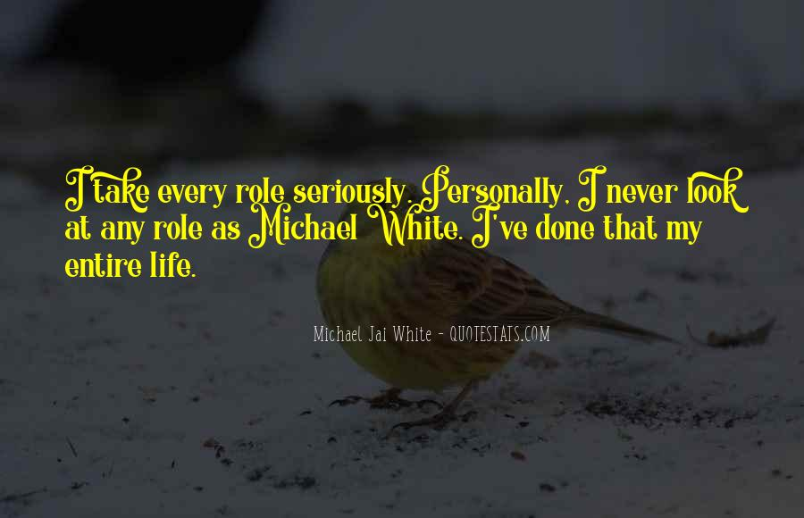 Michael White Quotes #1115522