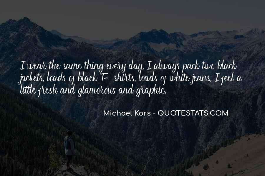 Michael White Quotes #341601
