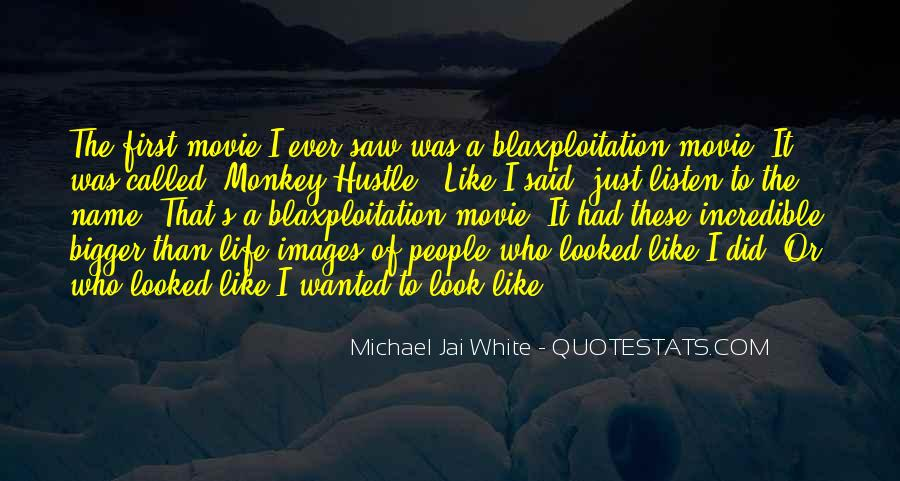 Michael White Quotes #342866