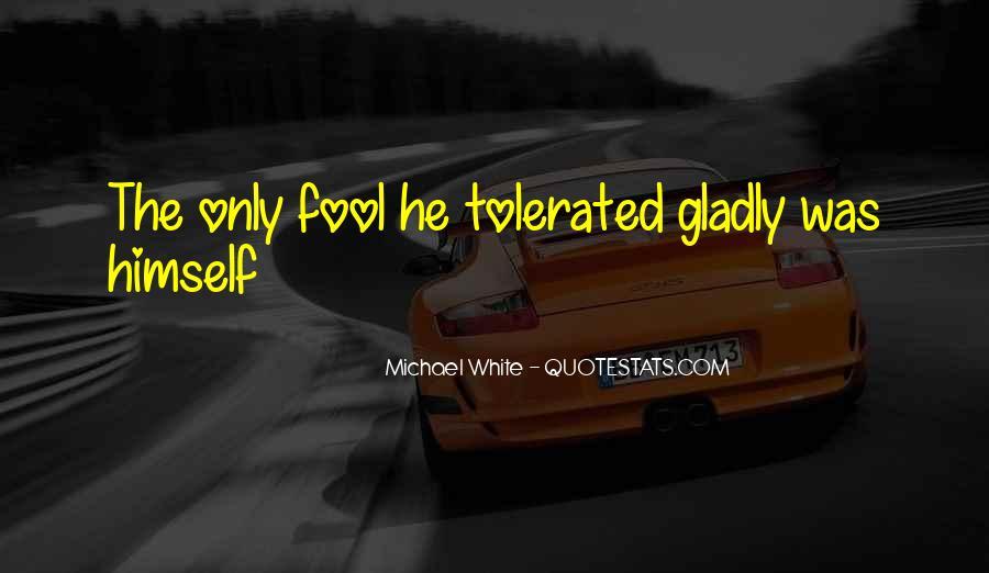 Michael White Quotes #482644