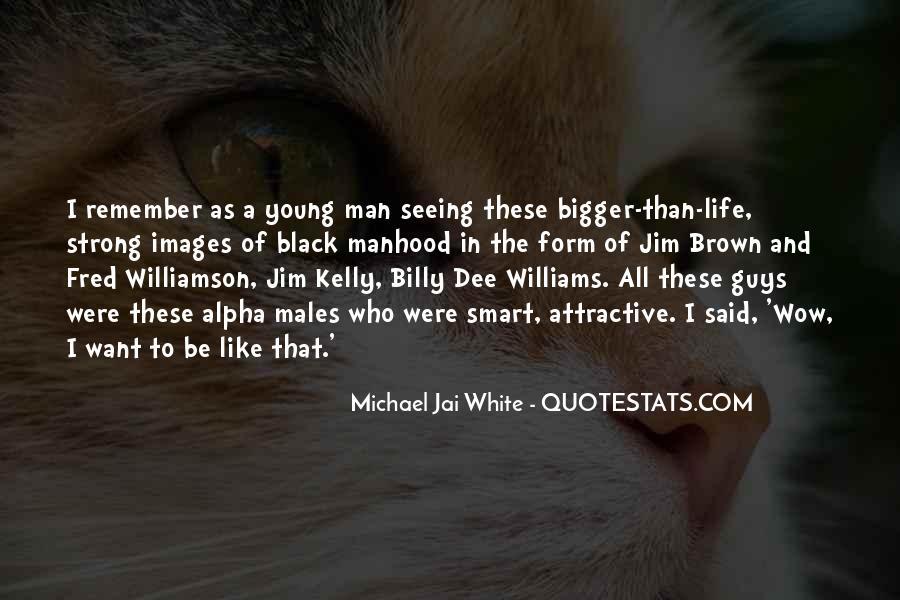 Michael White Quotes #571351