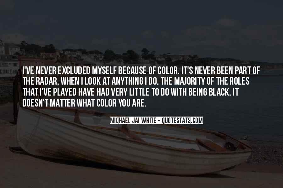 Michael White Quotes #698379
