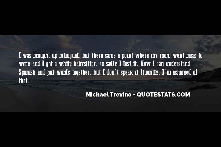 Michael White Quotes #807907