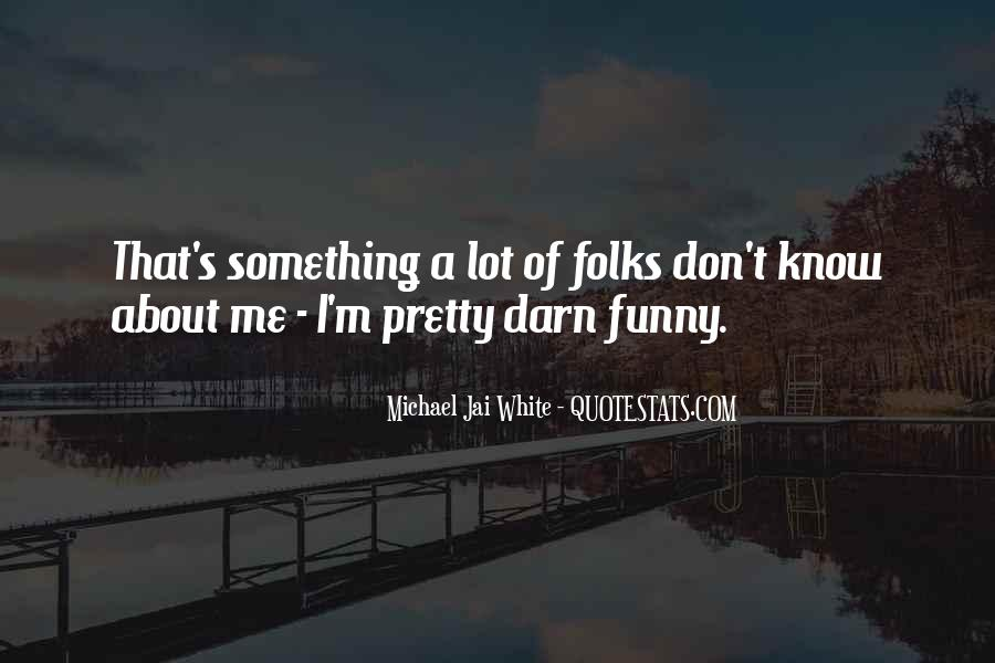 Michael White Quotes #902895
