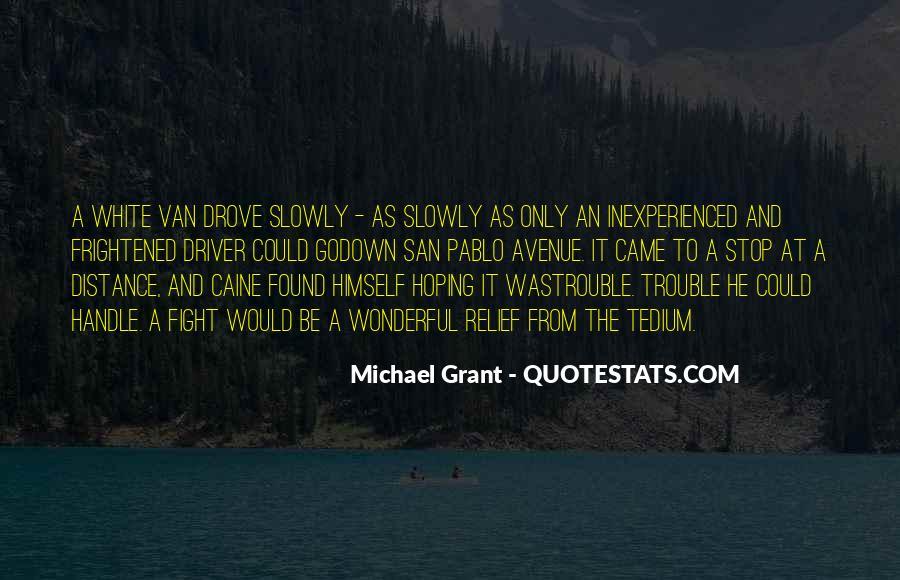 Michael White Quotes #913932