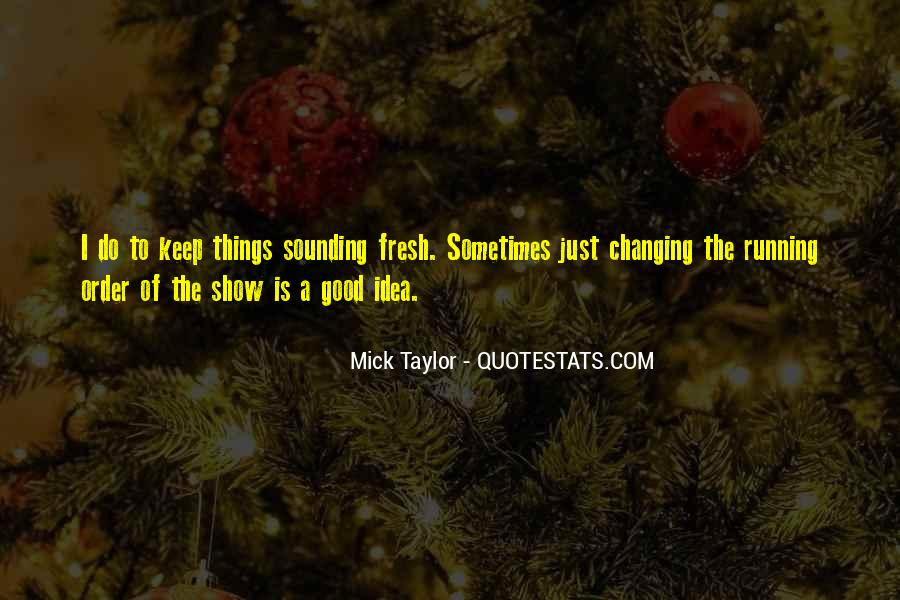 Mick Taylor Quotes #171255