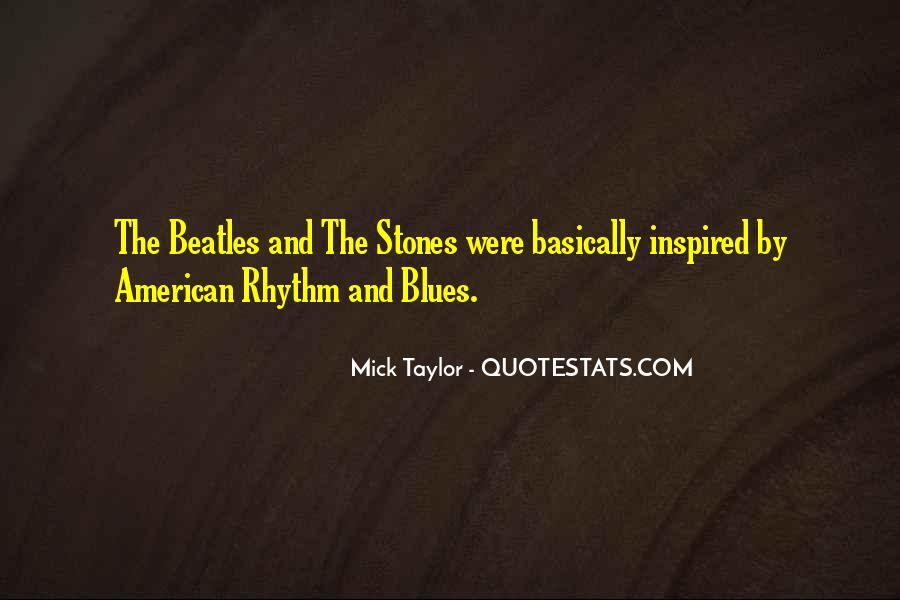 Mick Taylor Quotes #190671