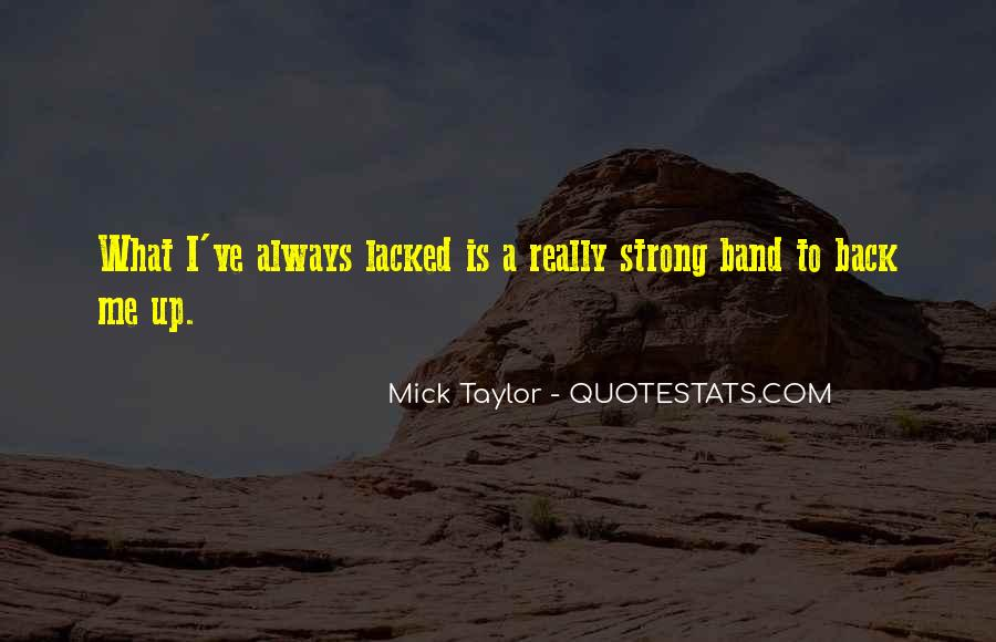 Mick Taylor Quotes #905189