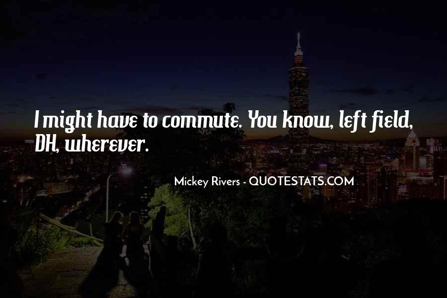Mickey Rivers Quotes #1435628