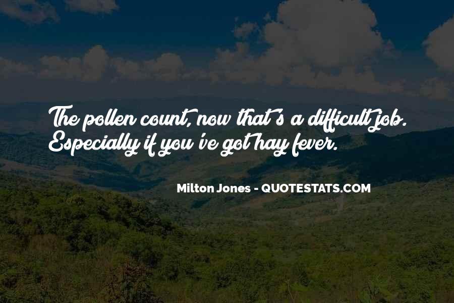 Milton Jones Quotes #385174