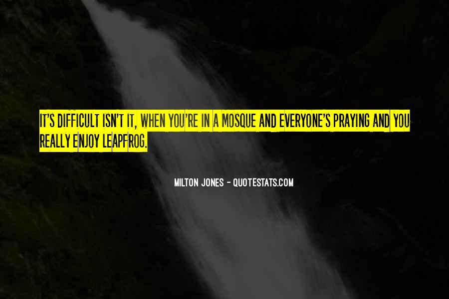 Milton Jones Quotes #511829