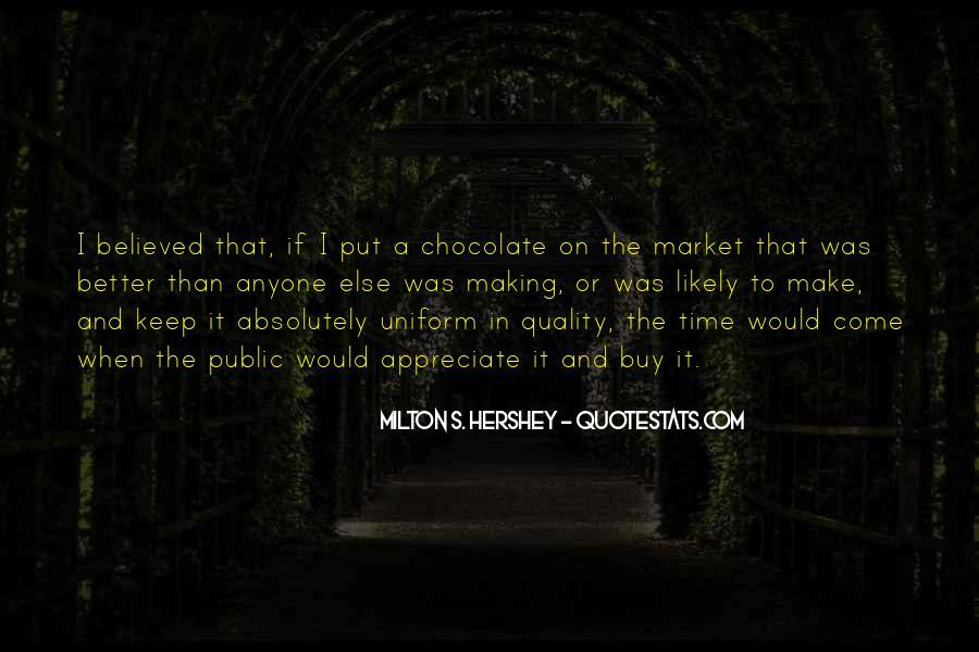 Milton S Hershey Quotes #1262231