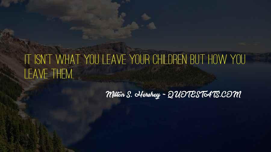 Milton S Hershey Quotes #1603393