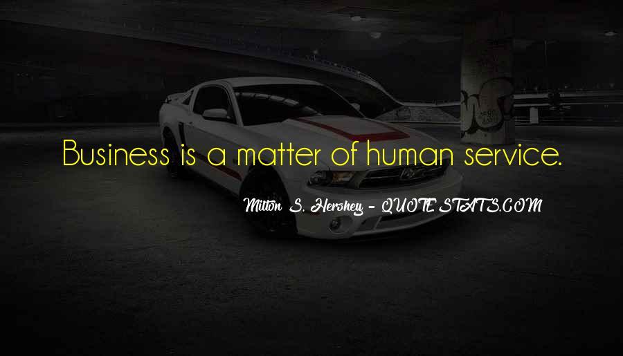 Milton S Hershey Quotes #168897