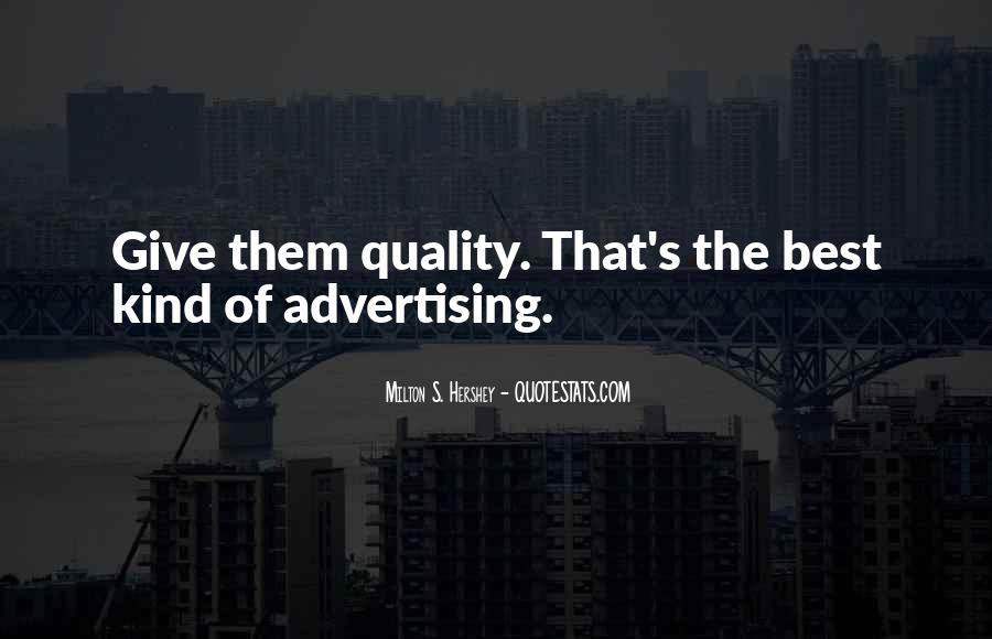 Milton S Hershey Quotes #357626