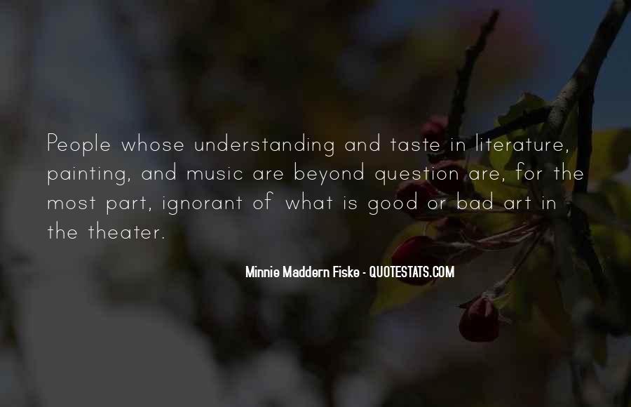 Minnie Maddern Fiske Quotes #1209537