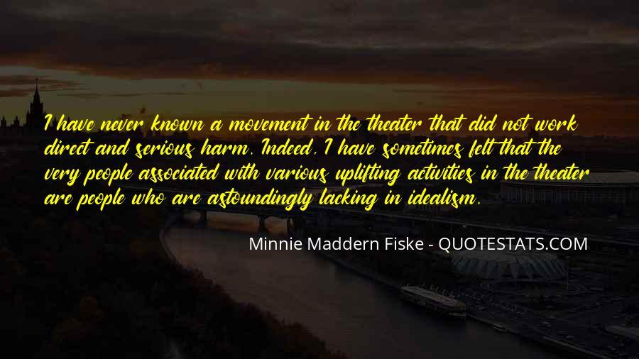 Minnie Maddern Fiske Quotes #1507868