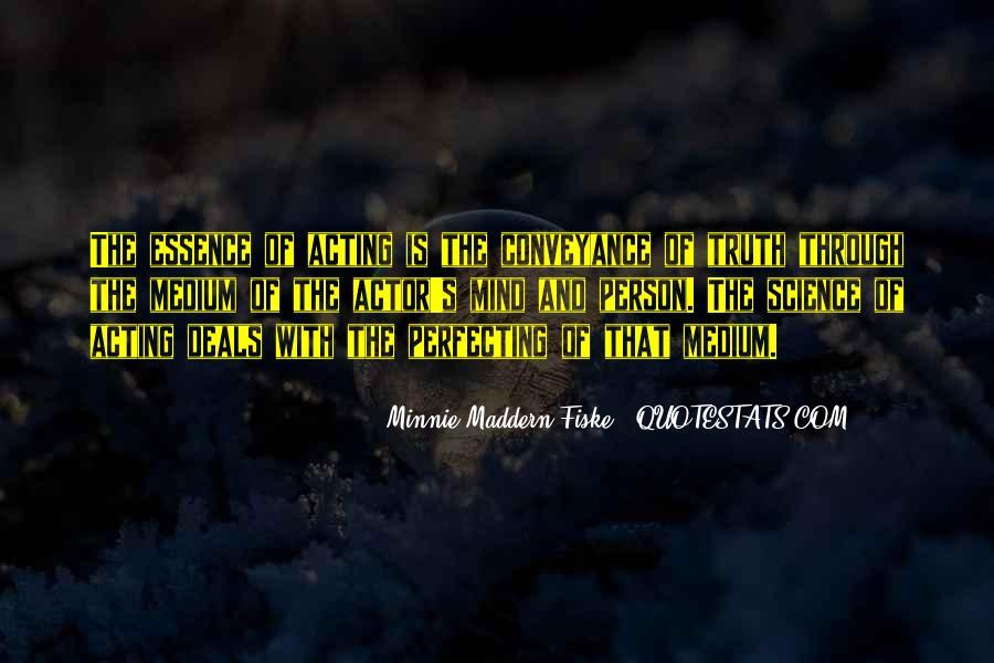 Minnie Maddern Fiske Quotes #198564