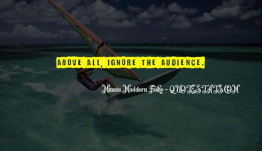 Minnie Maddern Fiske Quotes #472054