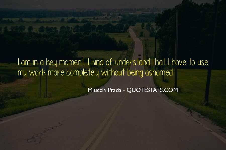 Miuccia Prada Quotes #1276073