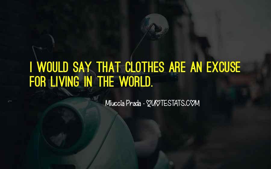 Miuccia Prada Quotes #1372493