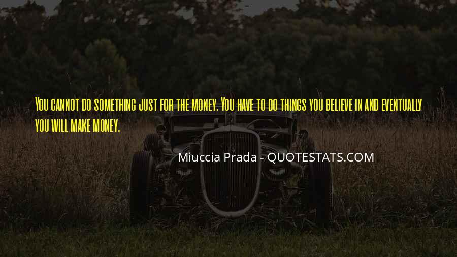 Miuccia Prada Quotes #1755743