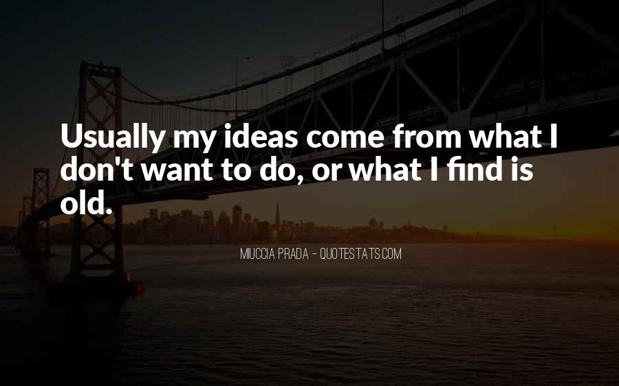 Miuccia Prada Quotes #334864