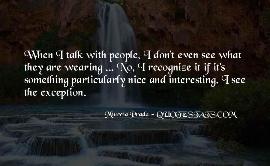 Miuccia Prada Quotes #397698