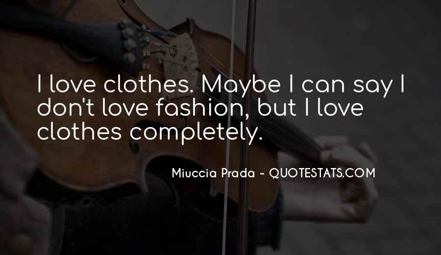 Miuccia Prada Quotes #468046