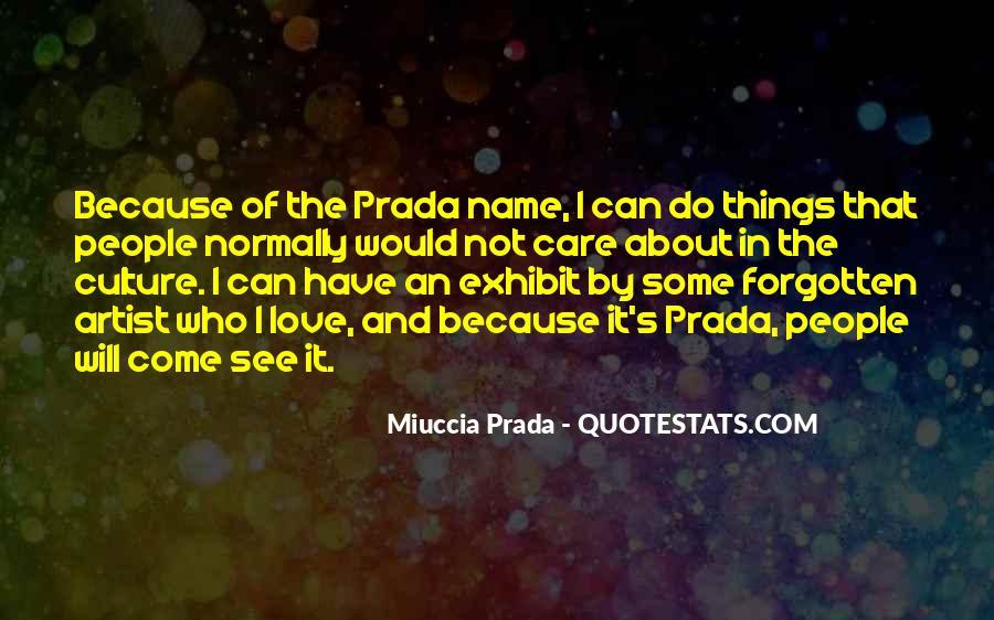 Miuccia Prada Quotes #516937