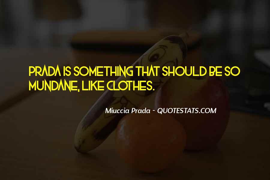 Miuccia Prada Quotes #551827