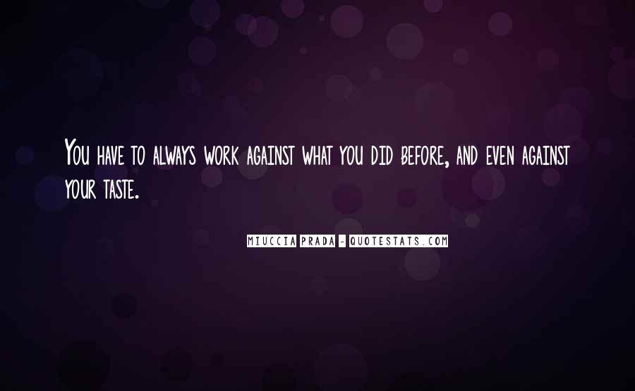 Miuccia Prada Quotes #668948