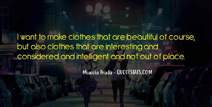 Miuccia Prada Quotes #774237