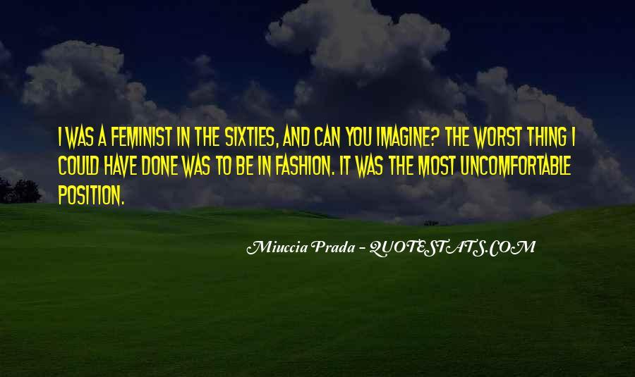 Miuccia Prada Quotes #928725