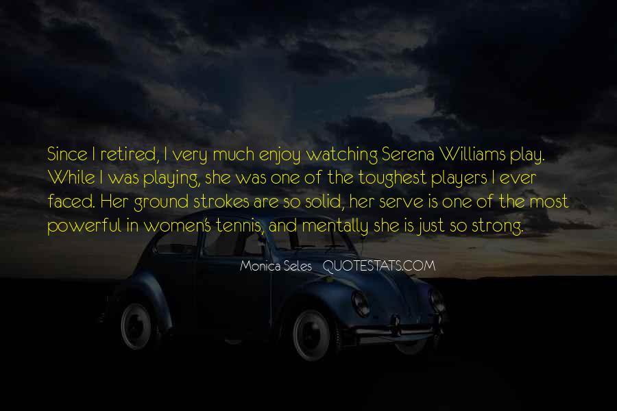 Monica Seles Quotes #1124959