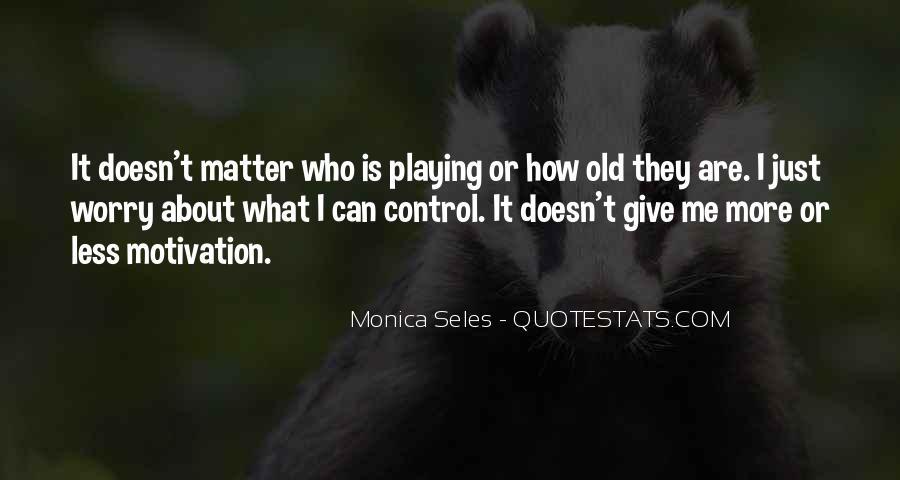 Monica Seles Quotes #692034