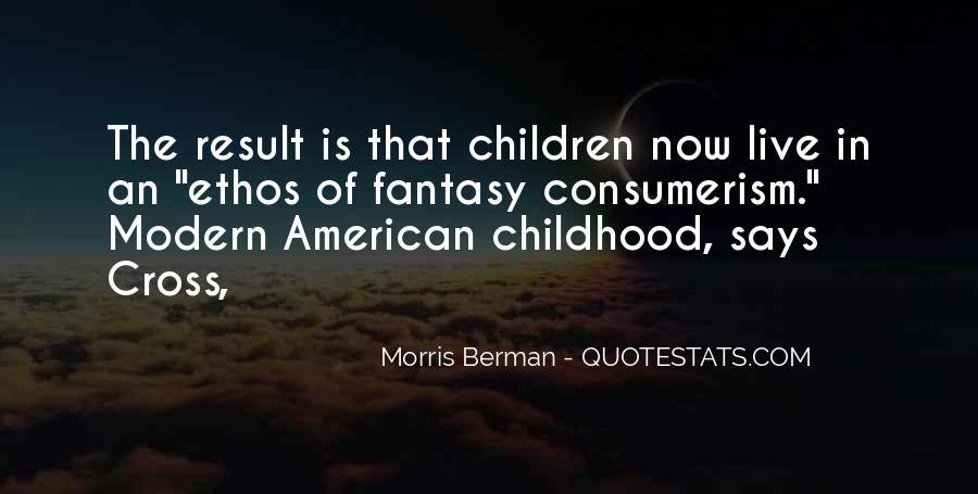 Morris Berman Quotes #1296275