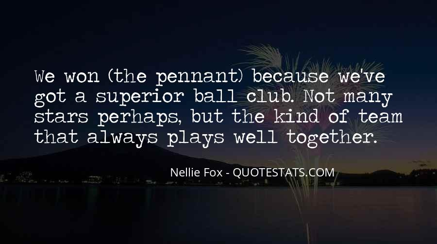 Nellie Fox Quotes #1108232