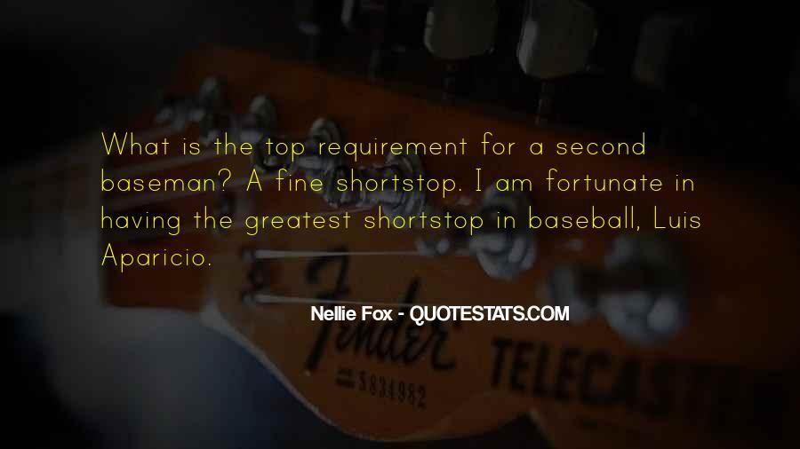 Nellie Fox Quotes #1429481